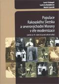 Populace Rakouského Slezska aseverovýchodní Moravy véře modernizace: (od 60. let 19. století doprvní světové války)