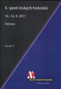 X. sjezd českých historiků Ostrava 14.–16. 9. 2011